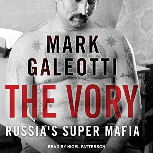 The Vory - Russia's Super Mafia Audiobook